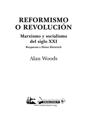 Reformismo o revolución; Marxismo y socialismo del siglo XXI ...