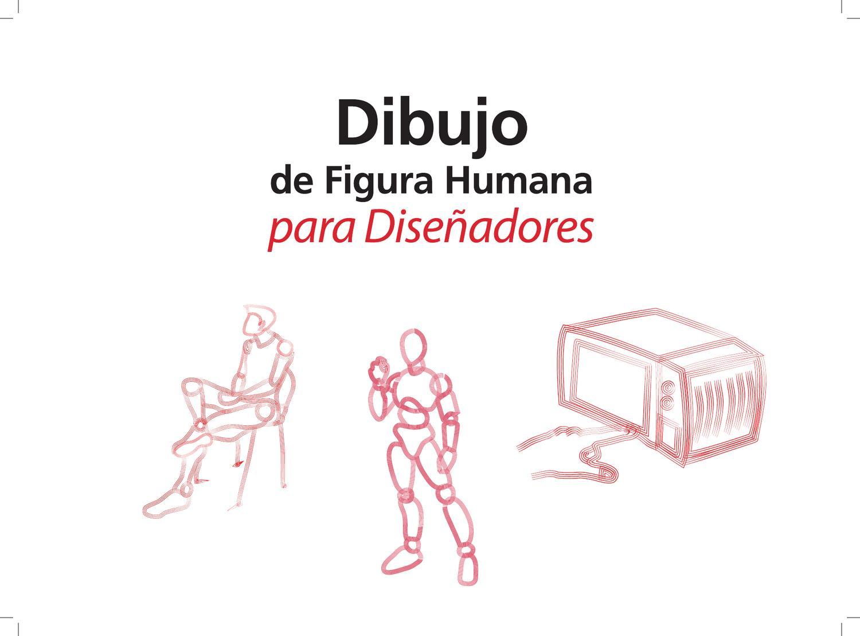 Dibujo de Figura Humano para Diseñadores by Rodolfo Ballesteros - issuu