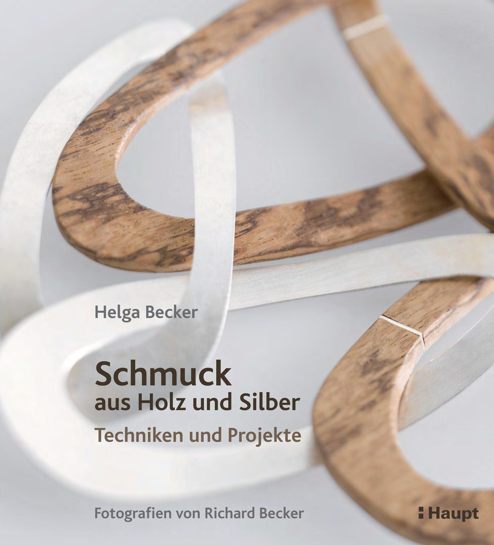 Becker, Schmuck aus Holz und Silber by Haupt Verlag - issuu