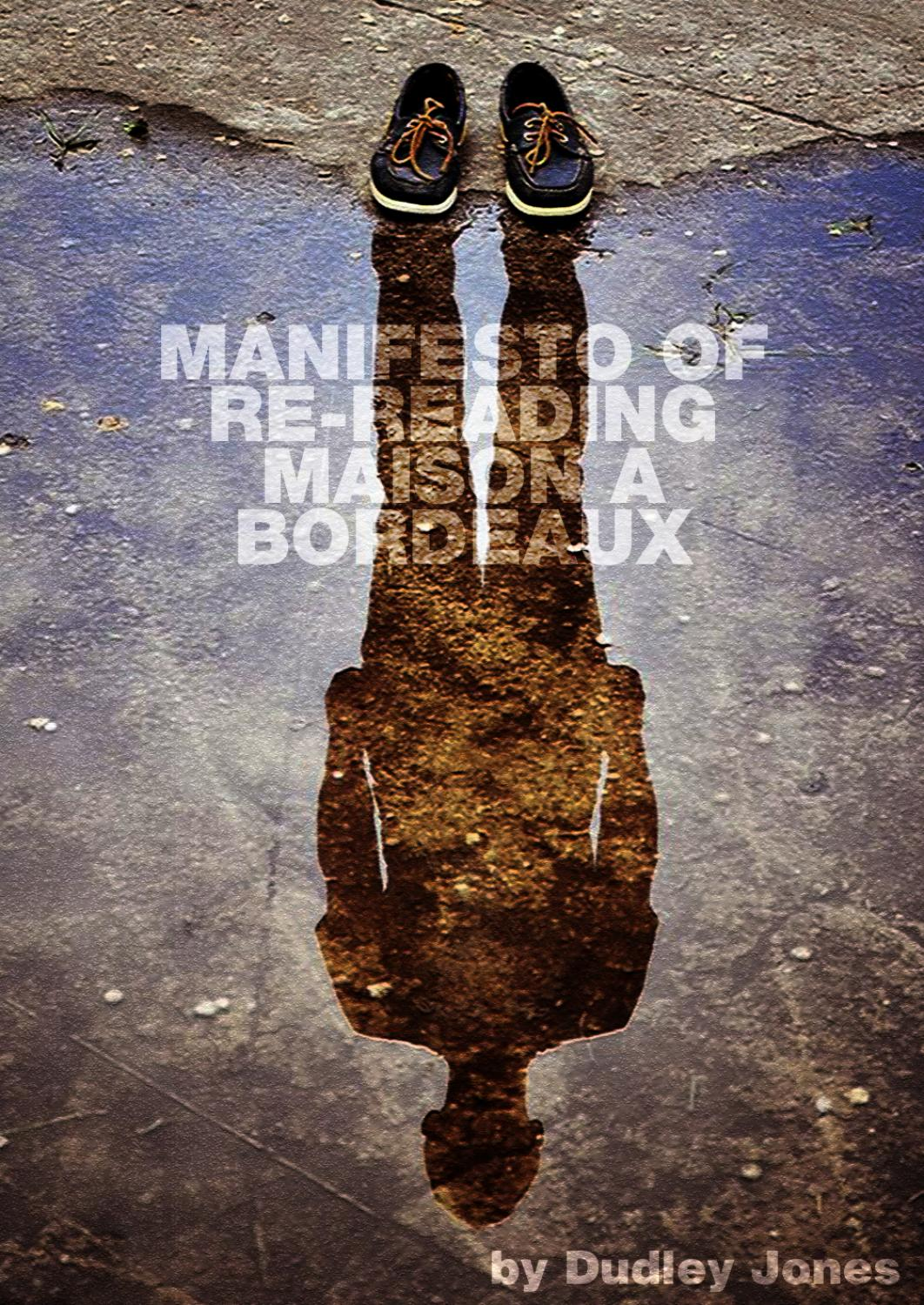 Manifesto Rereading the story Maison a Bordeaux by Dudley Jones