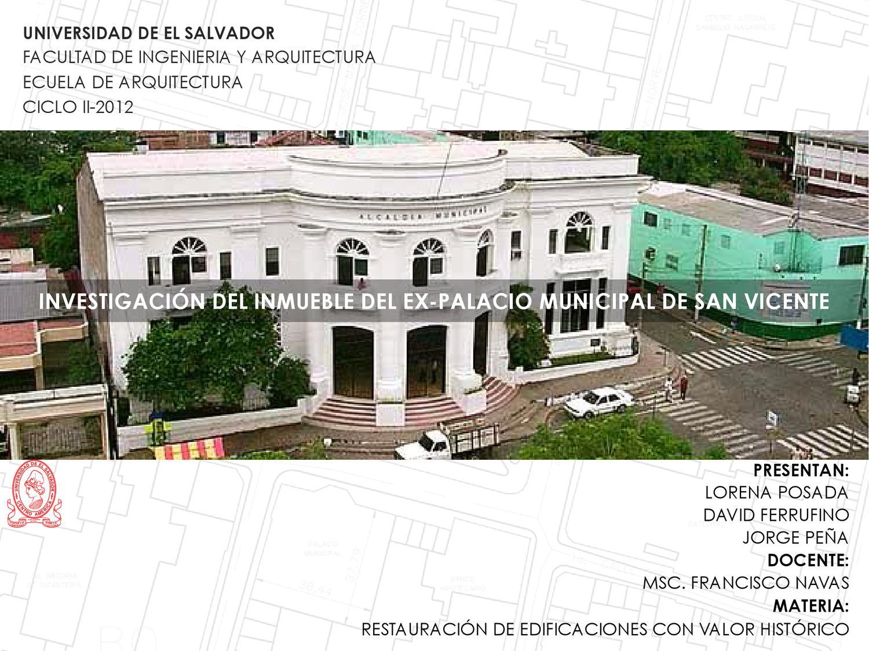 Restauracion ex palacio municipal de san vicente el salvador by david ferrufino issuu - San vicente del palacio ...
