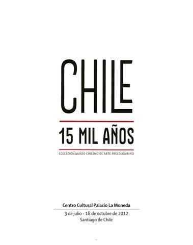 Catálogo Chile 15 mil años by Centro Cultural La Moneda - issuu