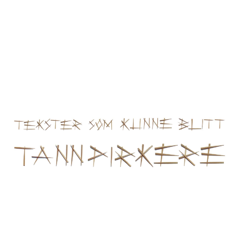 Tekster som kunne blitt tannpirkere by Kaja Kvernbakken issuu