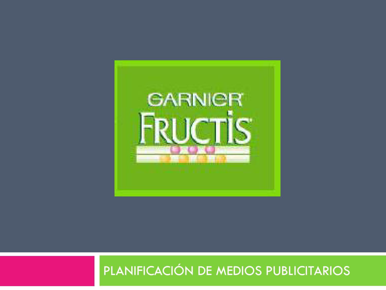 Planificación de Medios Publicitarios - Fructis by Miguel Angel ...