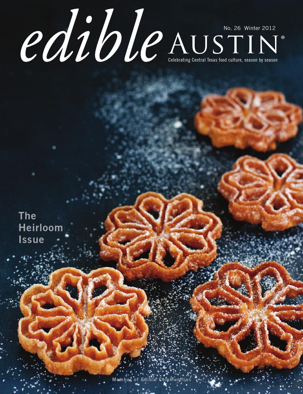 Edible Austin Heirloom Issue by Edible Austin - issuu