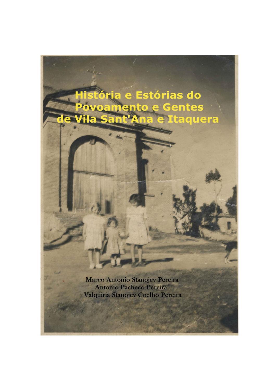 História e Estórias do Povoamento e Gentes de Vila Sant Ana e Itaquera by  Marco Antonio Stanojev Pereira - issuu f60dcd9ed8661