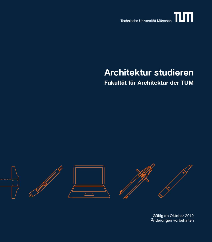Architektur studieren fakult t f r architektur tum by for Architektur studieren
