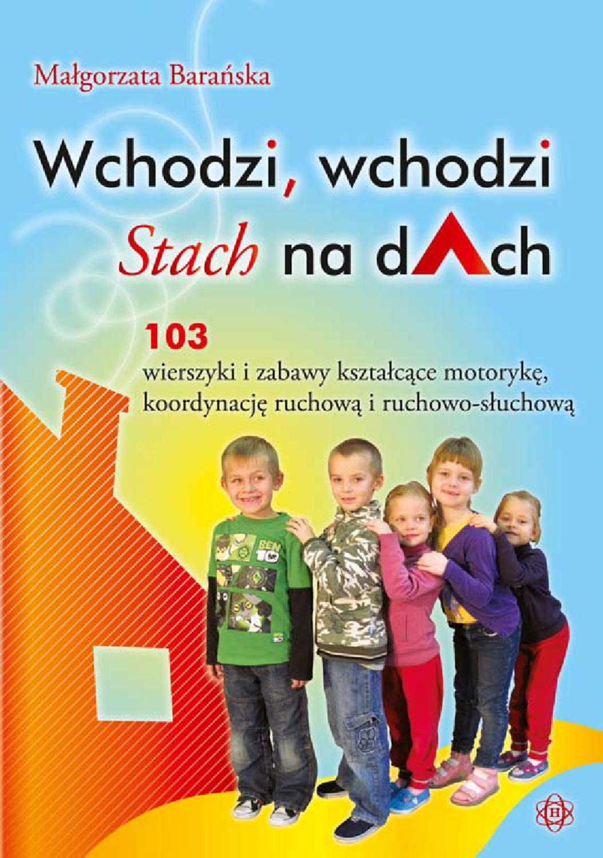 Wchodzi Wchodzi Stach Na Dach By Wydawnictwo Harmonia Issuu