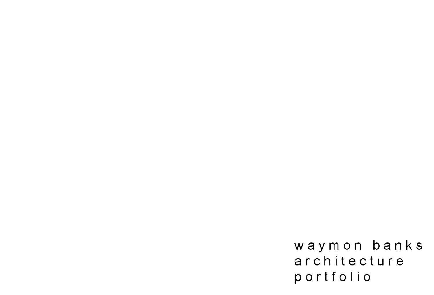 Architecture Portfolio By Waymon Banks Issuu