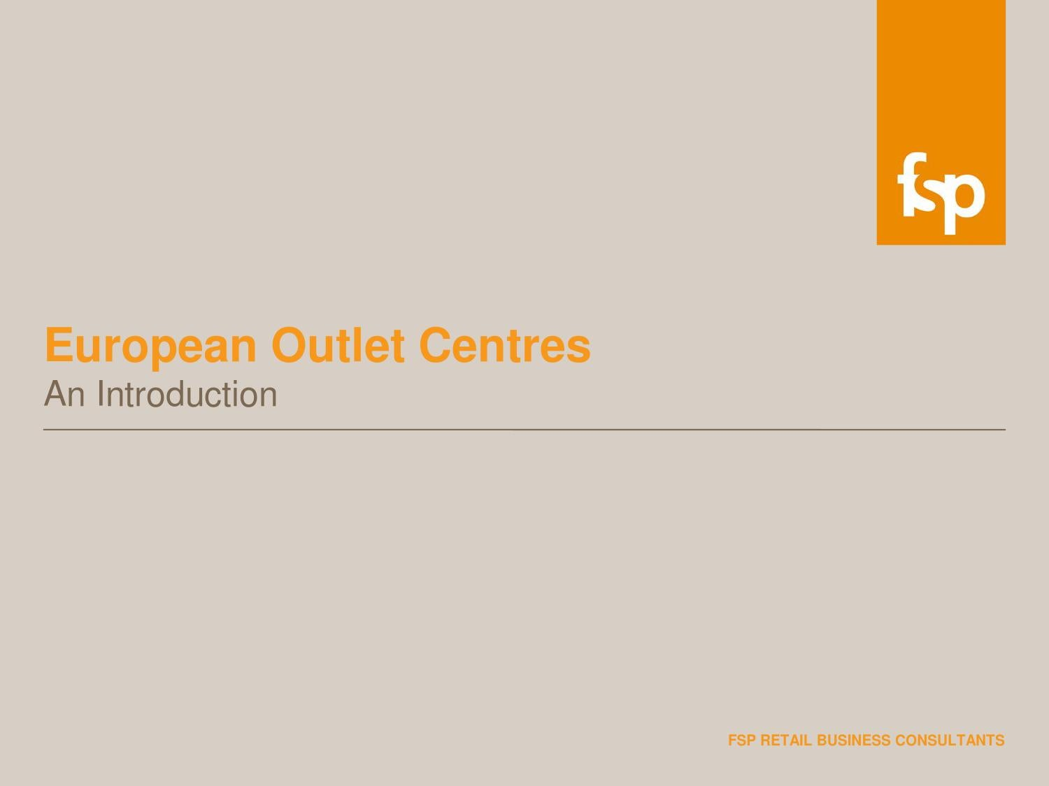 f5de5d0da European Outlet Centre Research by FSP Retail by FSP Retail Business  Consultant - issuu