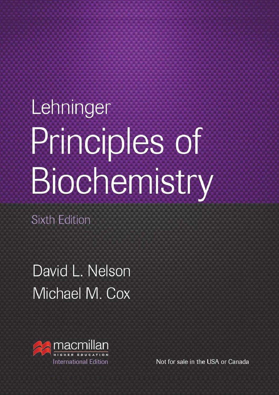 Lehninger Principles of Biochemistry, International Edition, Sixth Edition  Brochure by Macmillan International Higher Education - issuu