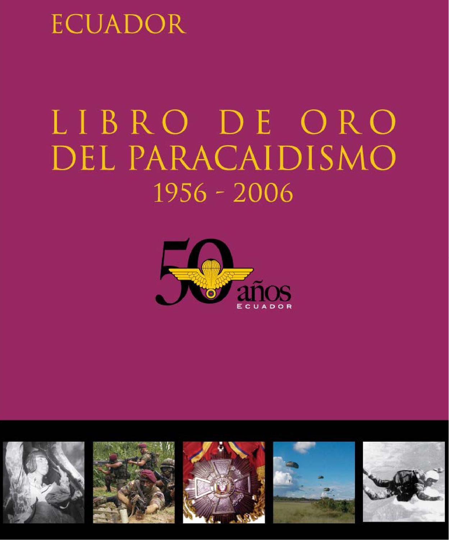 LIBRO DE ORO DEL PARACAIDISMO ECUATORIANO by Centro de Estudios ...