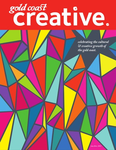 Gold Coast Creative (Issue 3) By Queensland College Of Art, Griffith ...