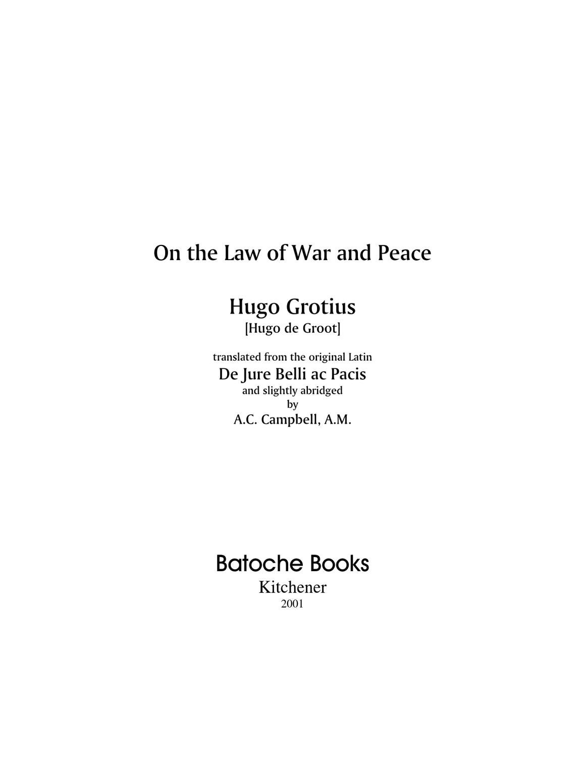 natural law as a political philosophy of hugo grotius on the laws of war and peace Read law of war and peace (1625) by hugo grotius - de jure belli ac pacis (unabridged.