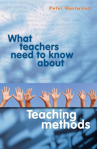 What Teachers Need To Know About Teaching Methods by Ahmed Kamal - issuu