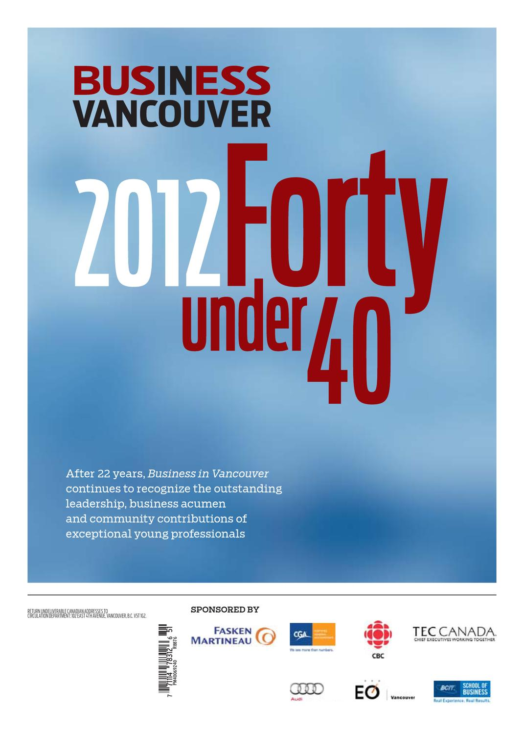 Forty under 40 - 2012 edition by Business in Vancouver Media Group - issuu