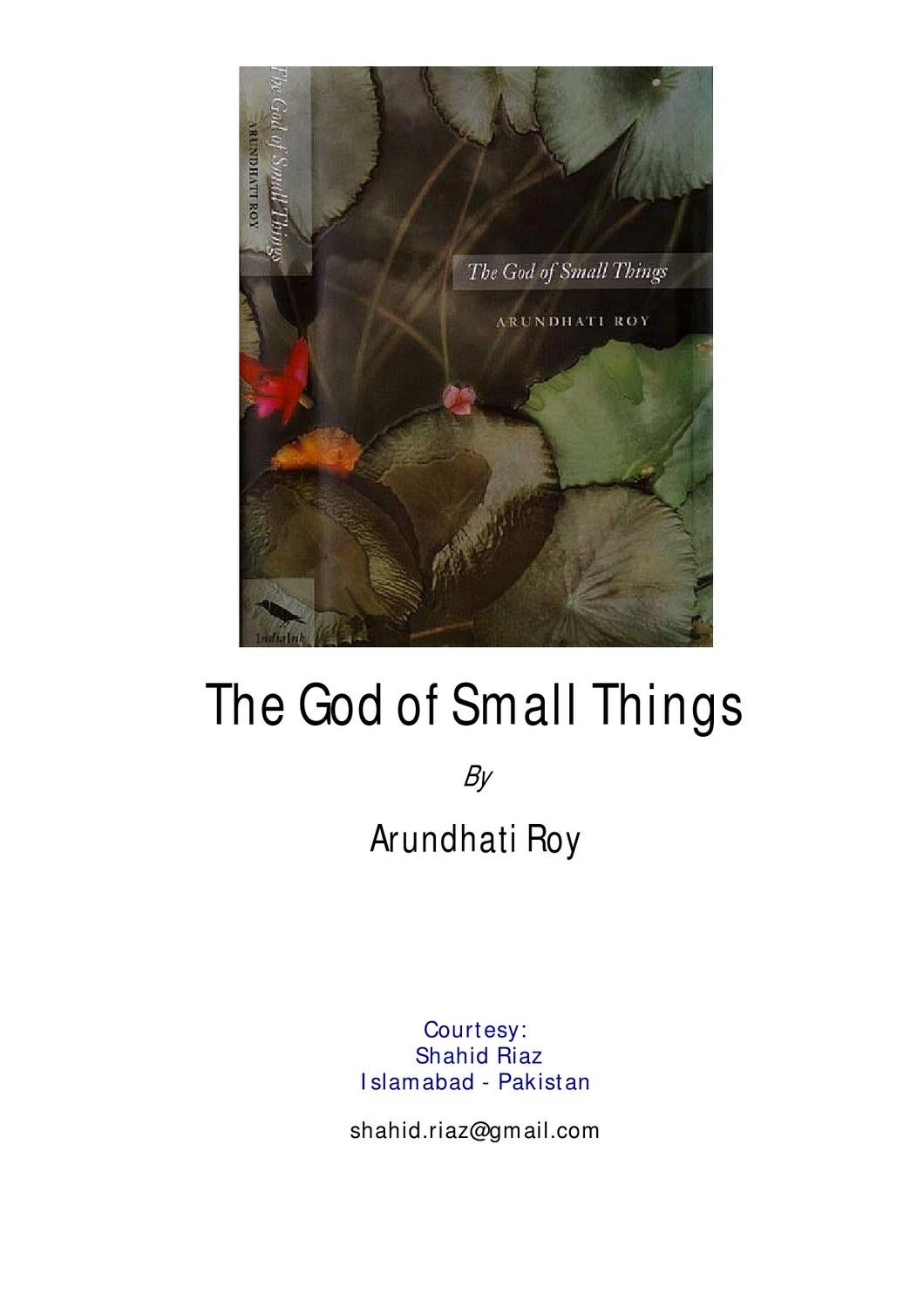 the god of small things analysis essay The novel the god of small things consists of many, many themes some are present only to support an extended metaphor some are themes that are as obvious to the characters in the book as to the reader.