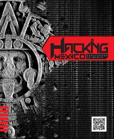 1fd079d1a87 HackingMexico by hackinmexico - issuu
