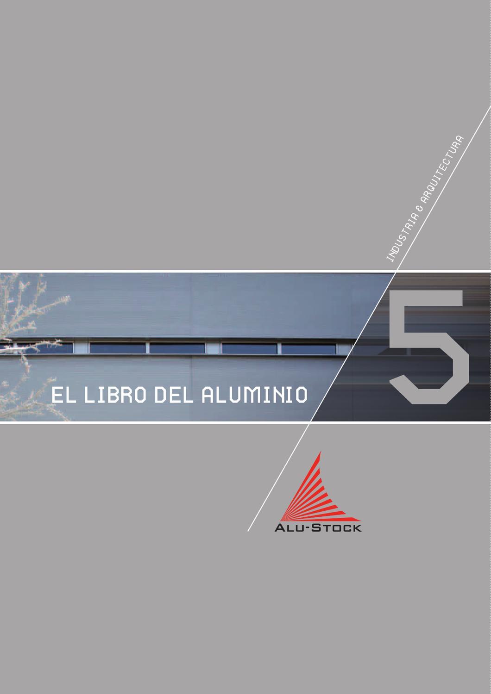 El Libro del Aluminio 5 by Alu-Stock s.a. - issuu