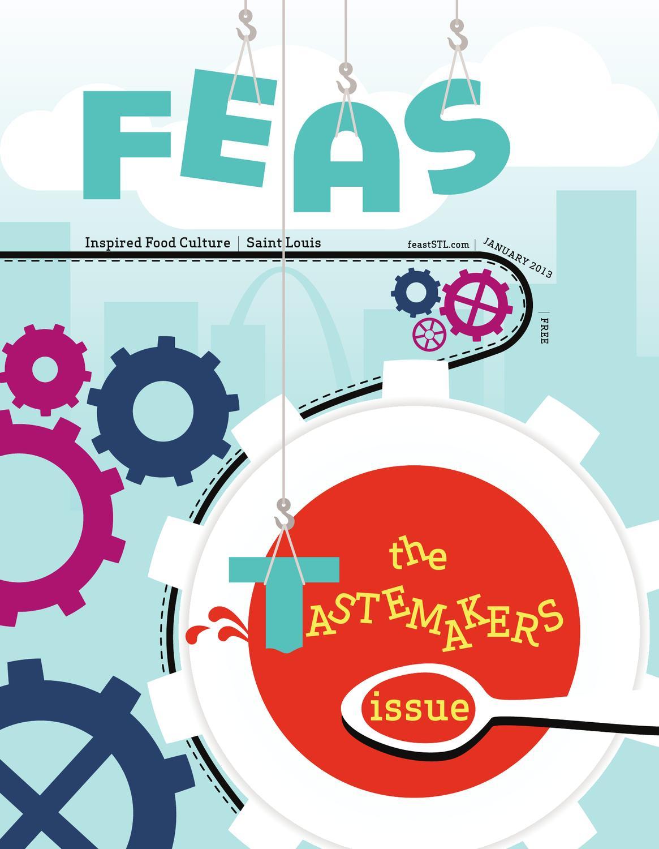 January 2013 Feast Magazine by Feast Magazine - issuu