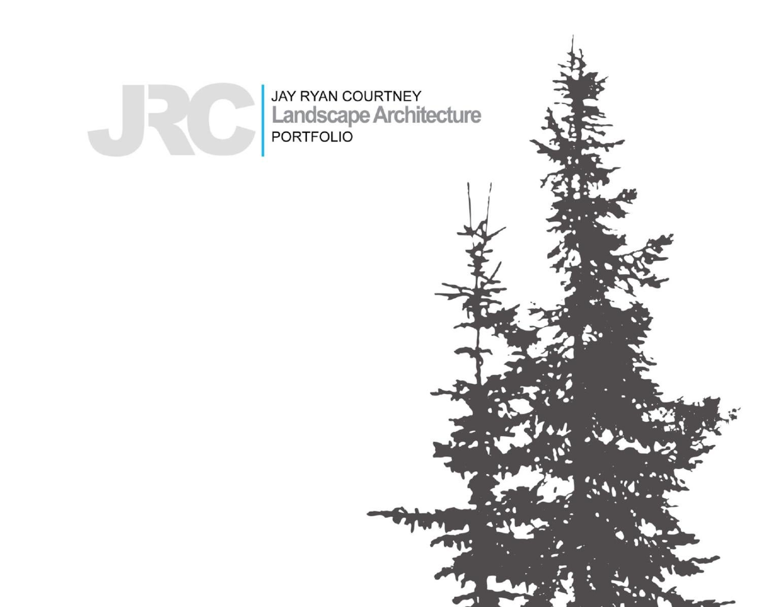 jay ryan courtney landscape architecture portfolio by jay courtney