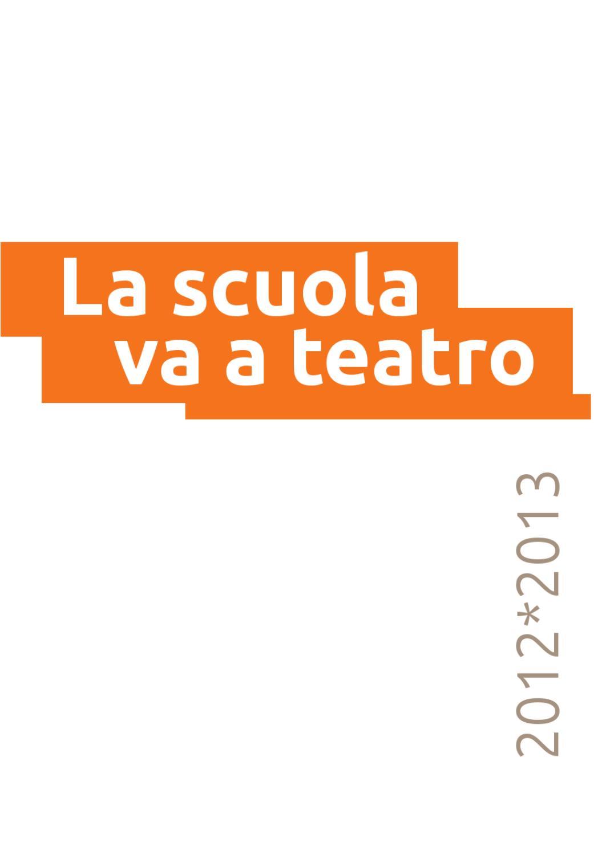 LA SCUOLA VA A TEATRO 2012 2013 By Unione Regionale Agis Del Lazio