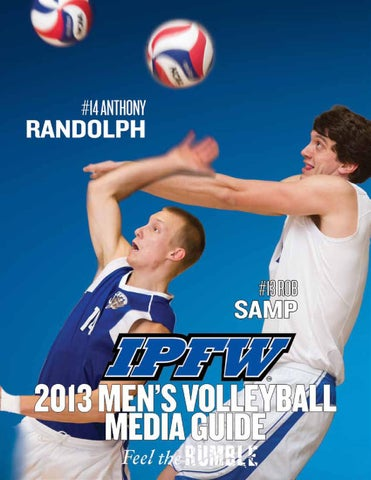 2013 IPFW Men's Volleyball Media Guide by Purdue Fort Wayne