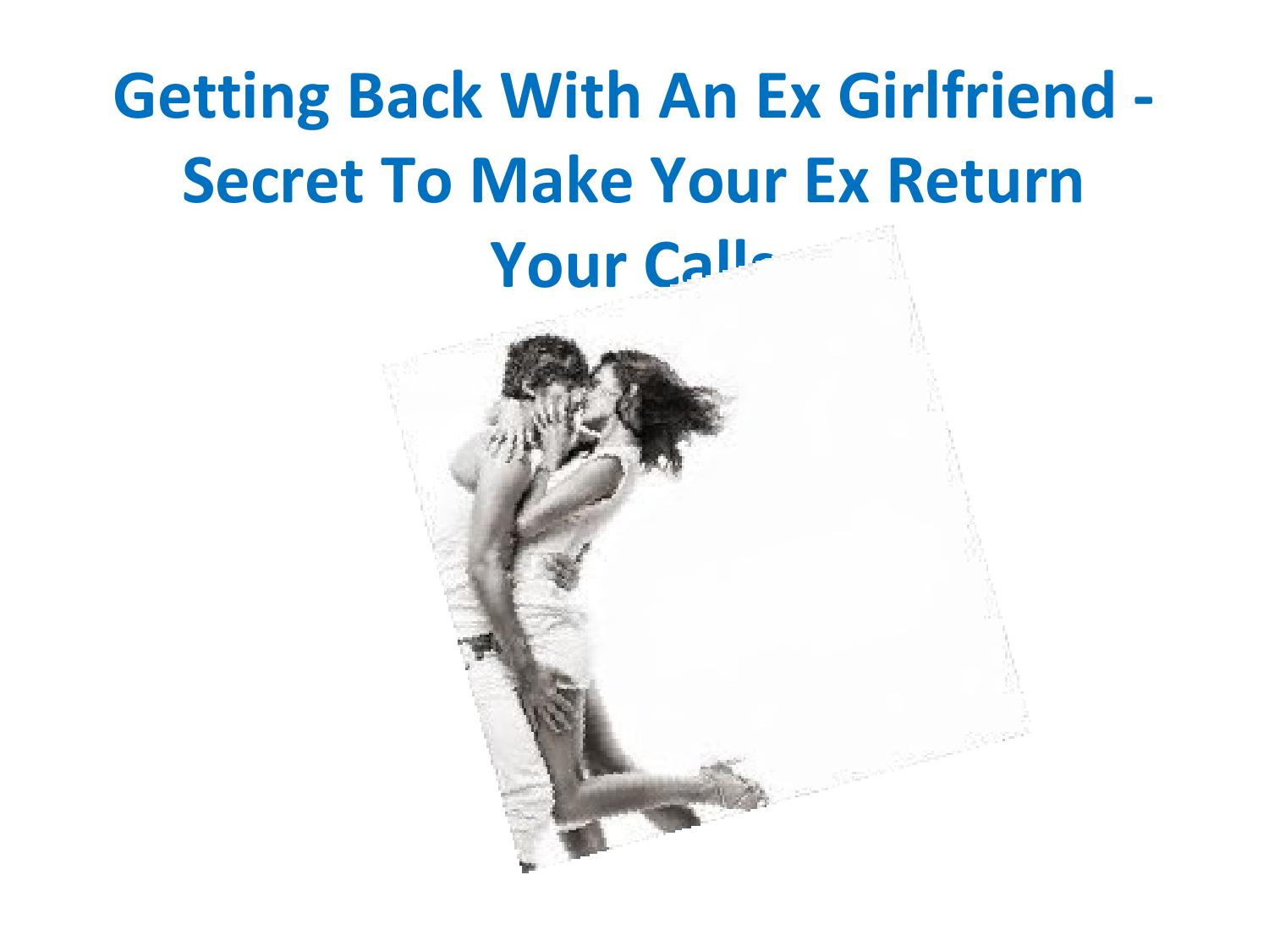 Getting Back With An Ex Girlfriend - Secret To Make Your Ex Return