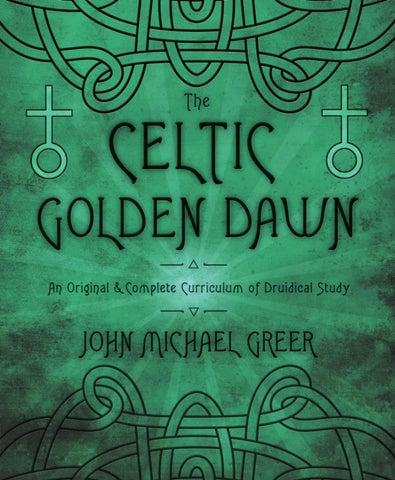 The Celtic Golden Dawn By Llewellyn Worldwide Ltd Issuu