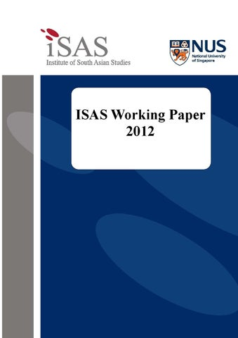64649d73fe5 ISAS Working Paper 2012 by Institute of South Asian Studies ISAS - issuu