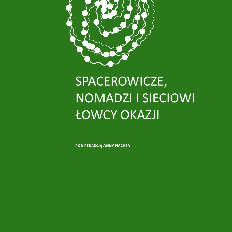 11fc393ea5334d Spacerowicze, nomadzi i sieciowi łowcy okazji by Małopolski Instytut  Kultury - issuu