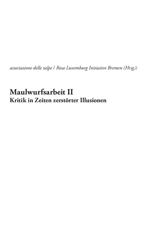 Maulwurfsarbeit II - Kritik in Zeiten zerstörter Illusionen by ...