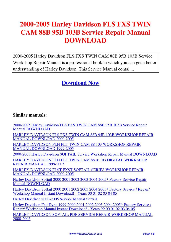 2000-2005_Harley_Davidson_FLS_FXS_TWIN_CAM_88B_95B_103B_Service_Repair_Manual  by Yuan Wang - issuu