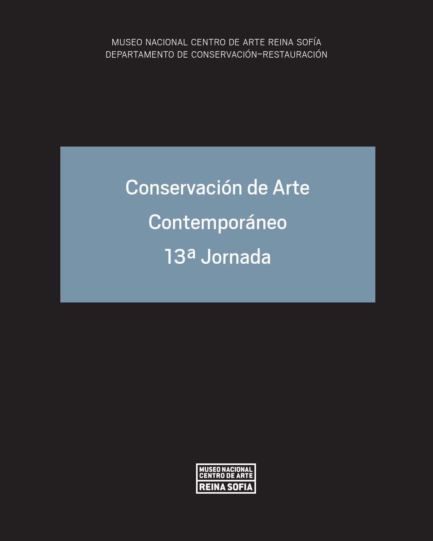 Conservación de Arte Contemporáneo. 13ª Jornada by Museo Reina Sofía ...
