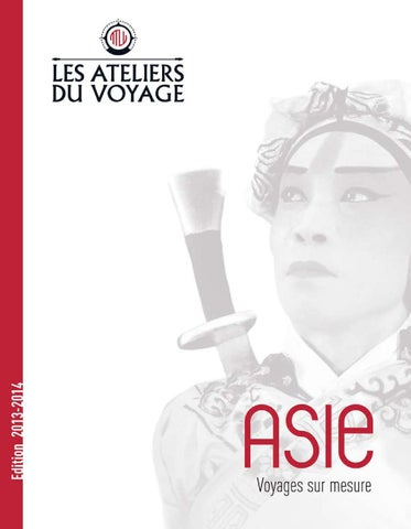 Brochure Asie 2013 - Les Ateliers du voyage by Voyages Kuoni - issuu 88a169ca579