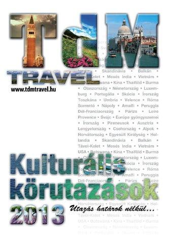 TDM TRAVEL Kulturális körutazások 2013 by tdm travel - issuu 3a400637d7