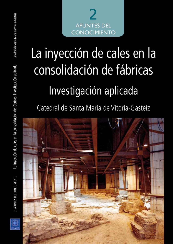 La inyección de cales en la consolidación de fábricas. Aplilcación ...