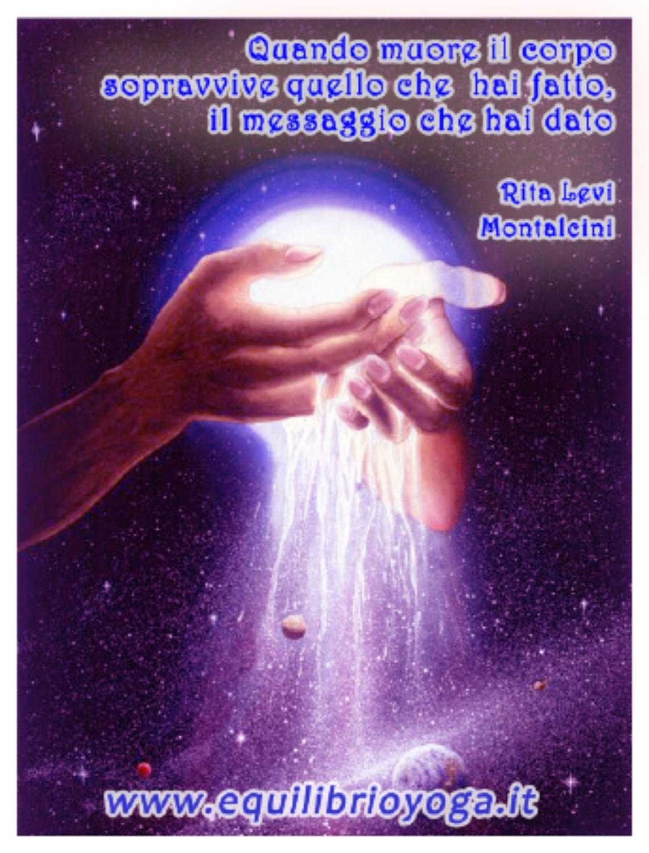 Sopravvive il messaggio - frasi di Rita Levi Montalcini by Guru Niyam Kaur  - issuu