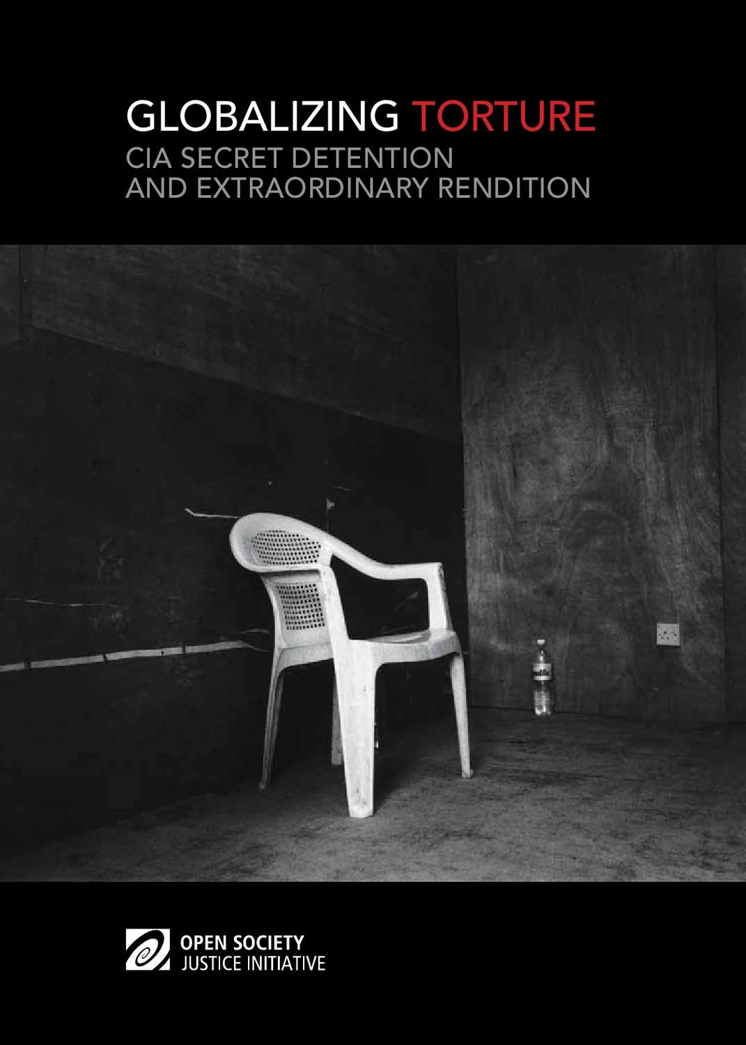 globalizing torture: cia secret detention and extraordinary rendition by  the santos republic - issuu  issuu