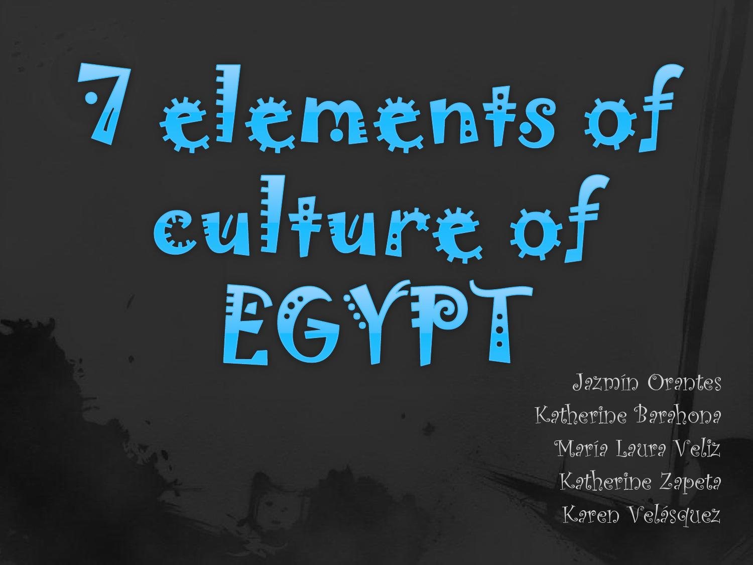 20 Elements of culture of Egypt by Kathy Barahona   issuu