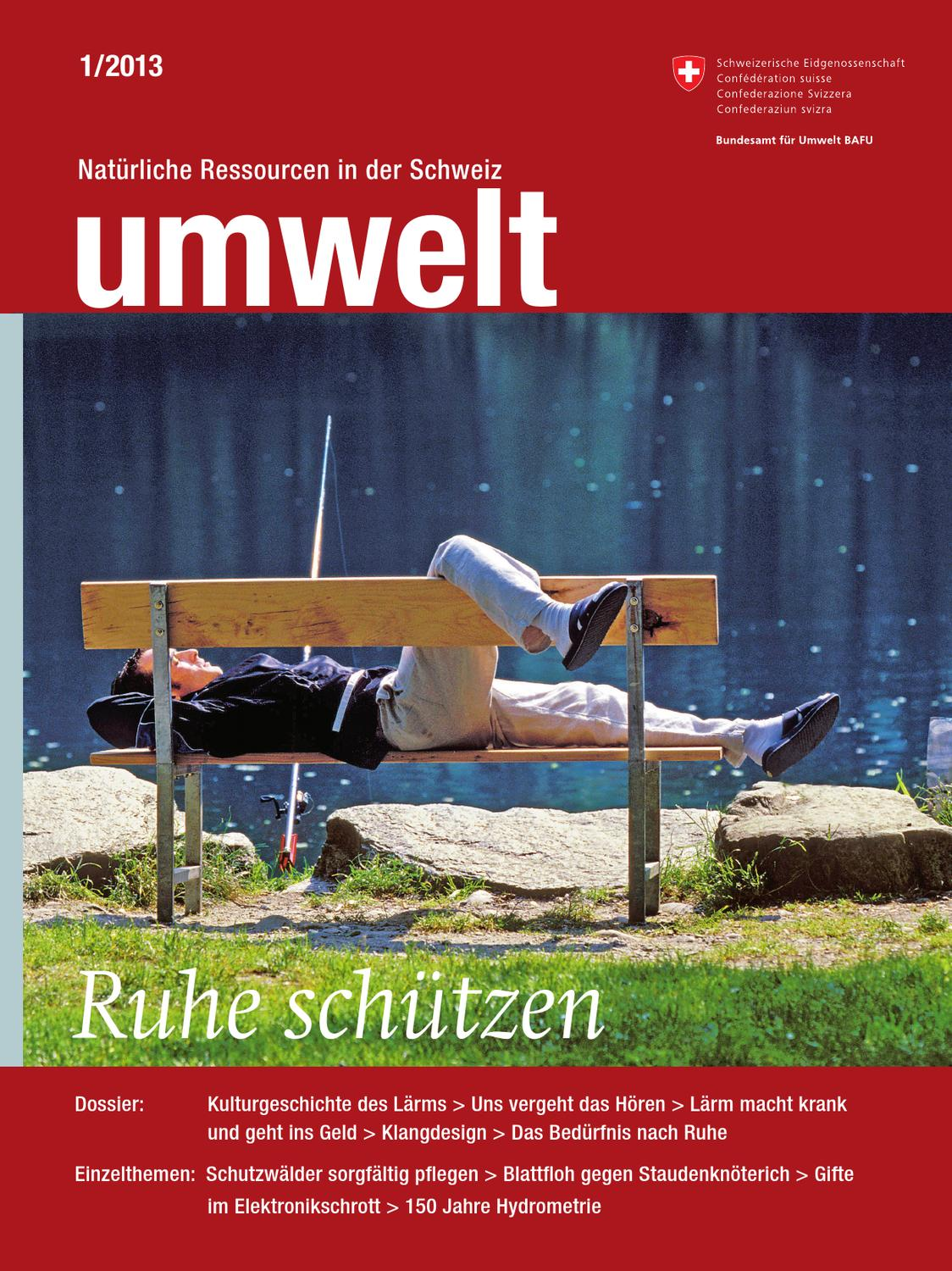 Magazin «umwelt» 1/2013 - Ruhe schützen by Federal Office for the ...
