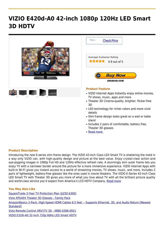 VIZIO E420d-A0 42-inch 1080p 120Hz LED Smart 3D HDTV by William Ward ...