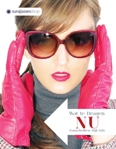 83429a71b65aff NL - What to Wear Now by Sunglasses Shop - issuu