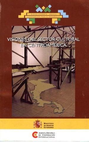 d72a535dc Visiones del sector cultural en Centroamérica by Centro Cultural de ...
