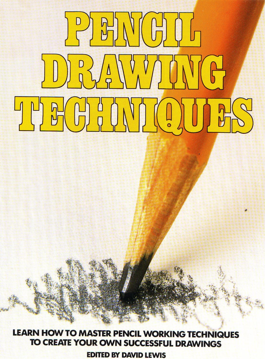 Pencil drawing techniques by david lewis by eric issuu