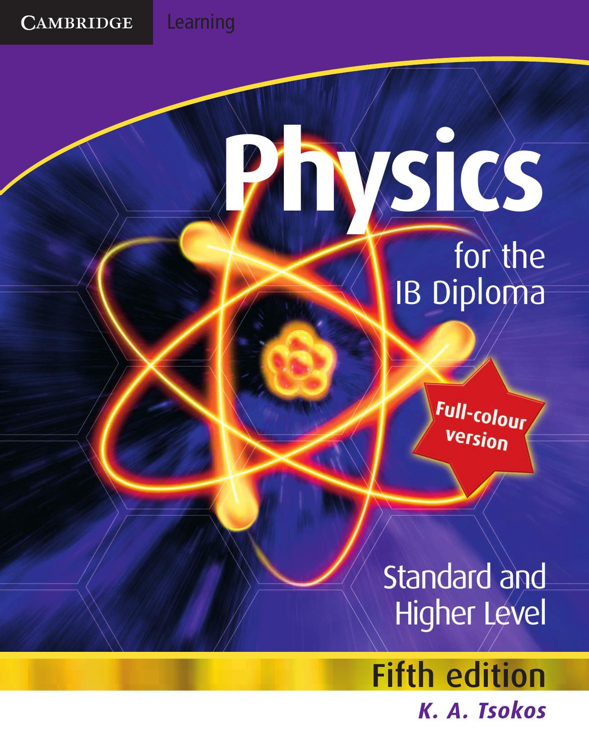 Physics for the IB Diploma (fifth edition) by Cambridge University