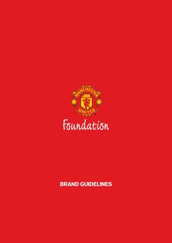 Manchester United Foundation Brand Guidelines By Aadil Mughal Issuu