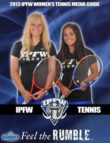 2013 IPFW Women's Tennis Media Guide by Purdue Fort Wayne Athletics