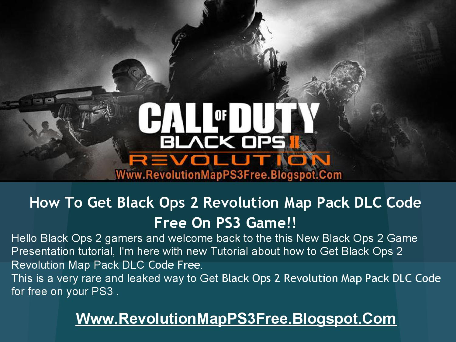 Call of Duty: Black Ops 2 Revolution Map Pack DLC Codes ... Call Of Duty Black Ops Map Packs on call of duty ghosts maps, black ops 1 map packs, all black ops map packs, call duty black ops 3, call of duty blackops 2, call of duty mw3 map packs, call of duty advanced warfare maps, black ops ii map packs, call duty black ops zombies all maps, call of duty bo2 map packs, black ops 2 dlc map packs, call duty ghost multiplayer, call of duty 2 guns, call of duty apocalypse trailer, call of duty 3 zombies maps, bo2 dlc map packs, call of duty all zombie maps, call of duty 2 multiplayer maps, gta map packs, all 4 bo2 map packs,