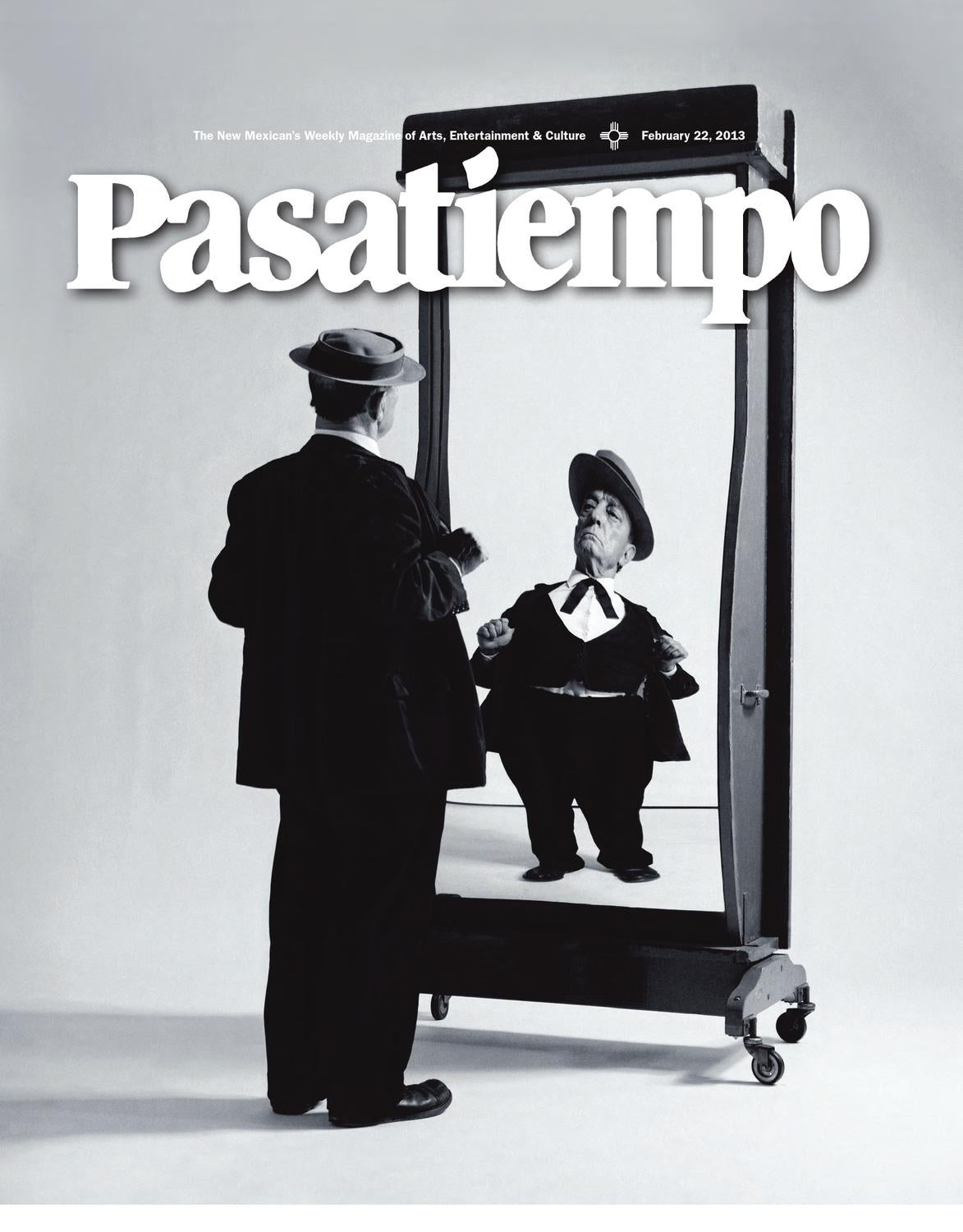 Pasatiempo. Feb. 22, 2013 by The New Mexican - issuu